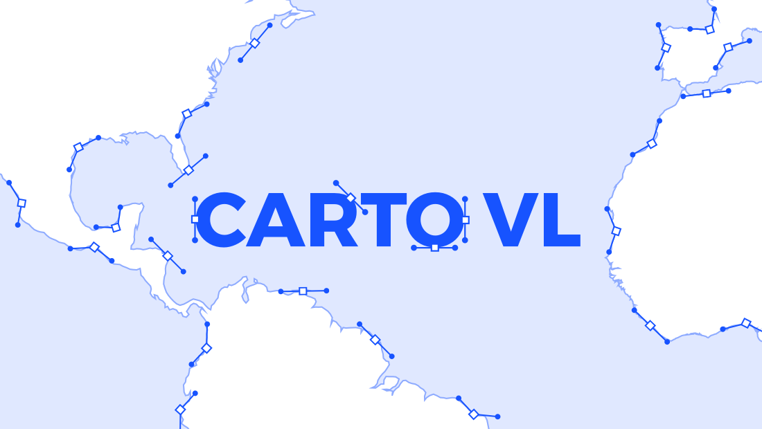 Introducing CARTO VL - Vector Technology for Location Intelligence