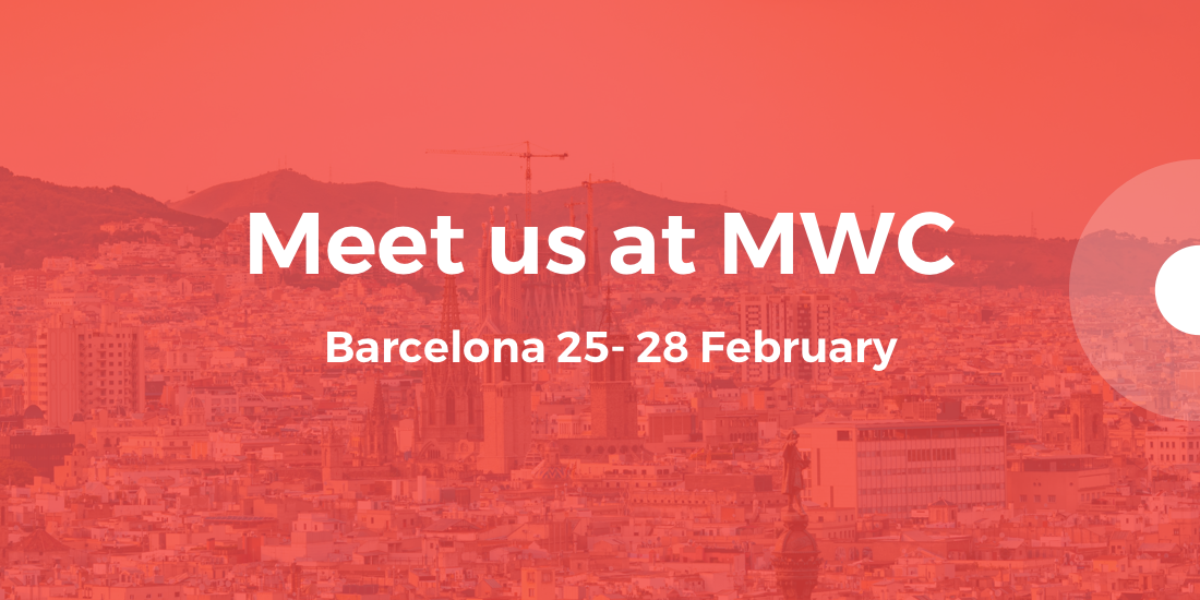 Meet us at MWC: 1 Month To Go