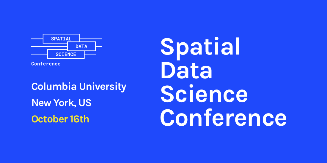 Announcing 2019's Spatial Data Science Conference