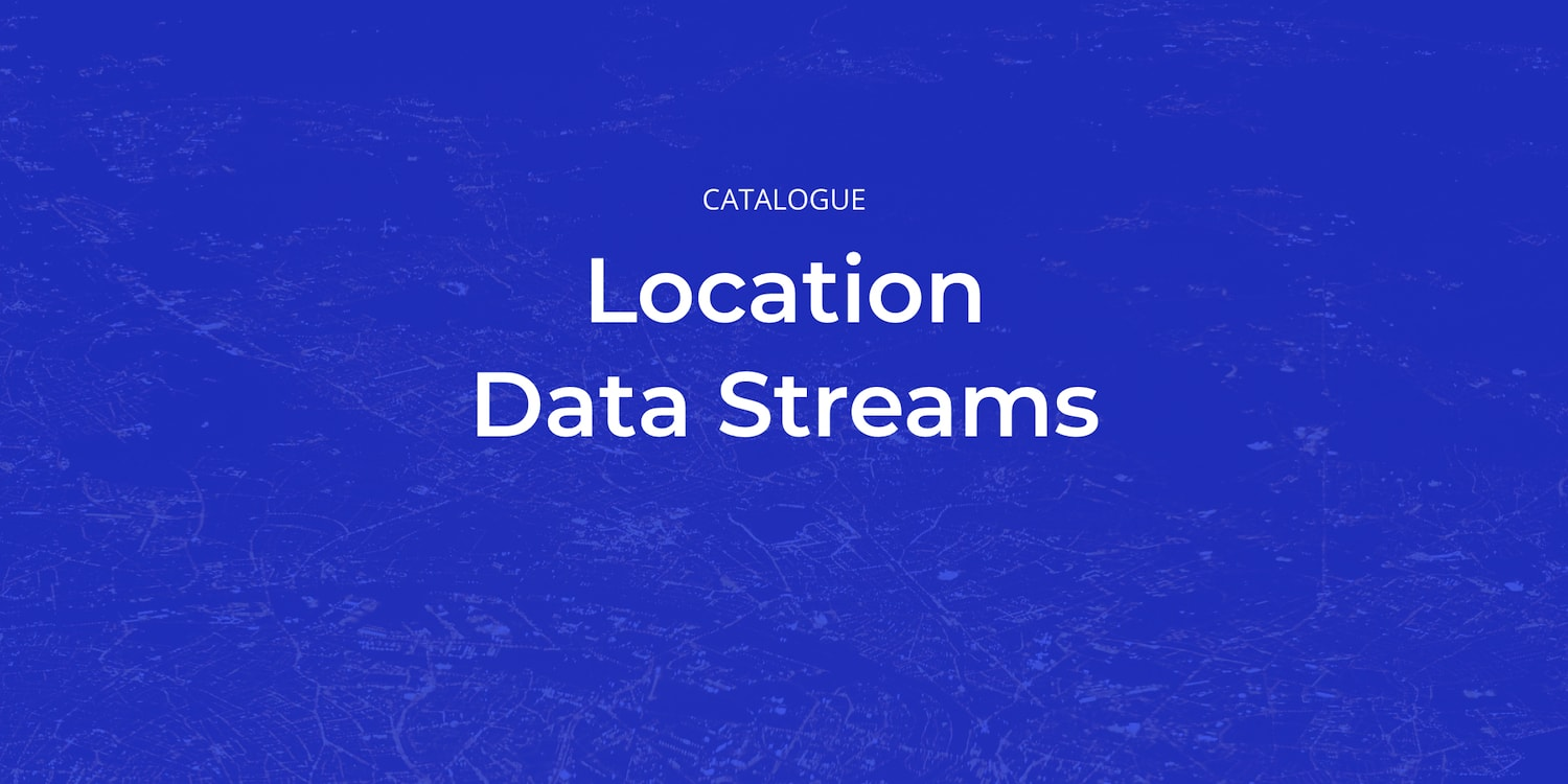 Introducing Our Location Data Streams Catalog