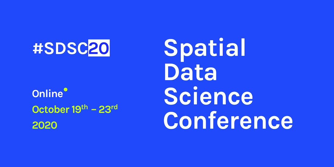 Announcing #SDSC20 Online: Spatial Data Science On Demand