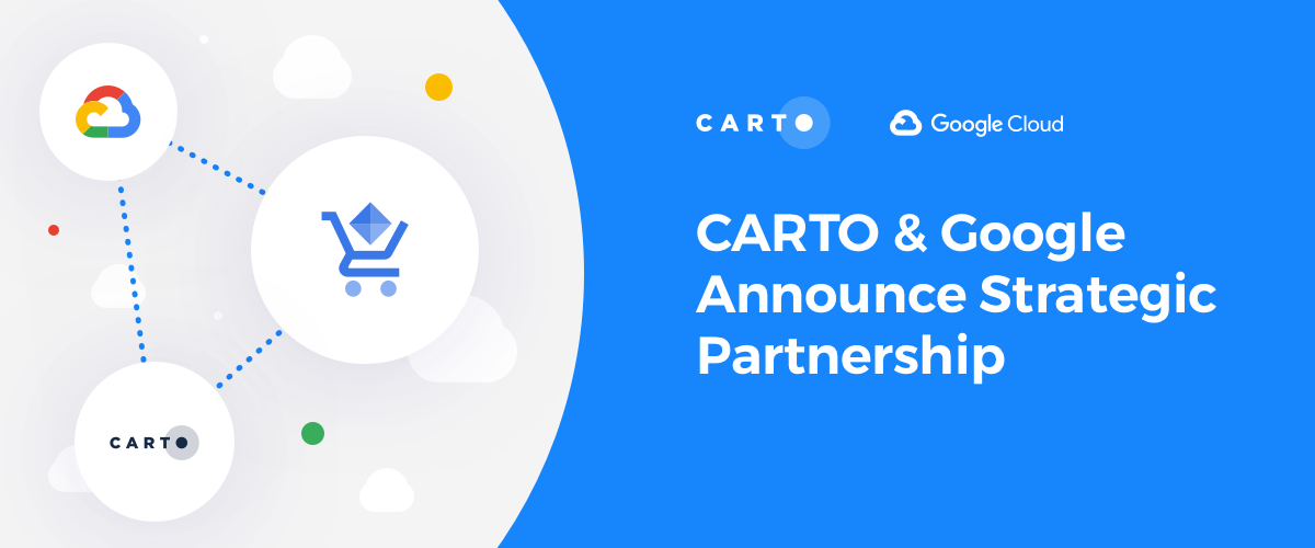 CARTO & Google Cloud Announce Partnership