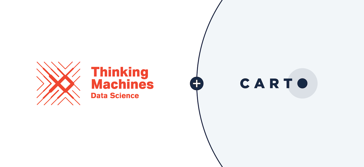 Announcing CARTO & Thinking Machines partnership