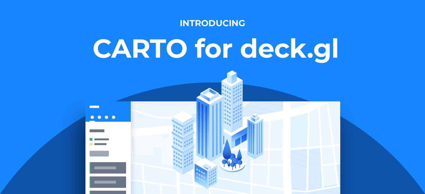 CARTO for deck.gl: The Best Way to Develop Spatial Apps
