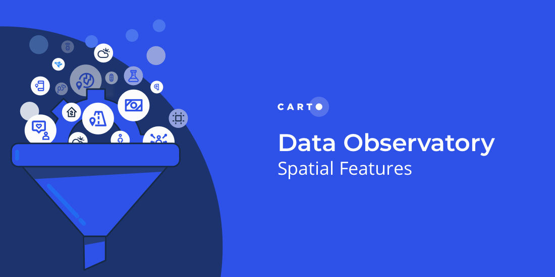 Spatial Features, the new derived dataset from CARTO