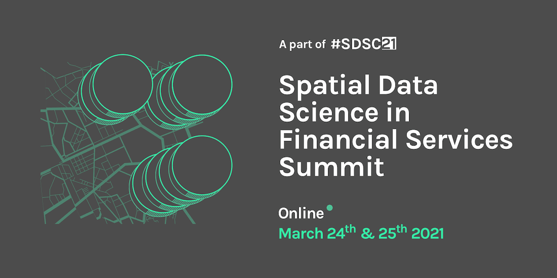Spatial Data Science in Financial Services Summit 2021 Banner